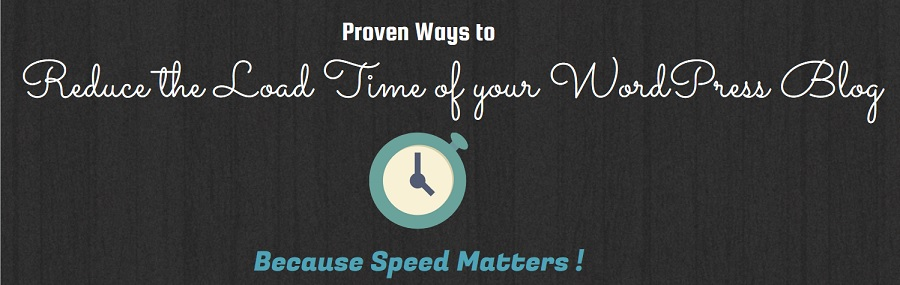 Proven ways to reduce the load time of your WordPress blog