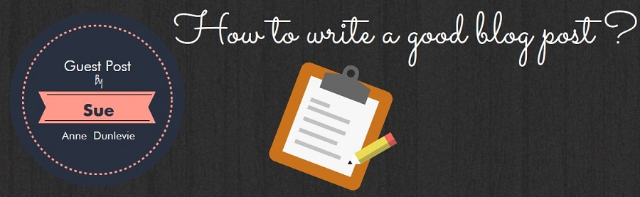 How To Write A Good Blog Post ?